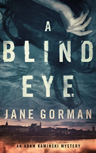 A Blind Eye: Book 1 in the Adam Kaminski Mystery Series