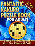 Fantastic Kakuro Puzzle Book For Adults. Easy to Difficult. (150 Puzzles).: Kakuro puzzle books for adults. Kakuro puzzles. Can You Solve Them all? (Volume 1)