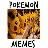 Memes: Funny Pokemon Memes Awesome Collection (Unofficial) (Funny Memes and Pictures)