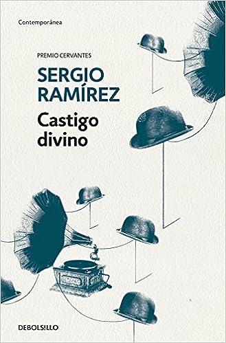 Castigo divino: Sergio Ramírez: 9788466345637: Amazon.com: Books