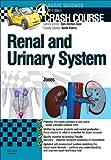 Crash Course:  Renal and Urinary Systems E-Book