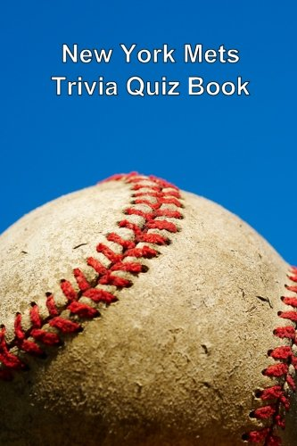 New Trivia Mets York - New York Mets Trivia Quiz Book