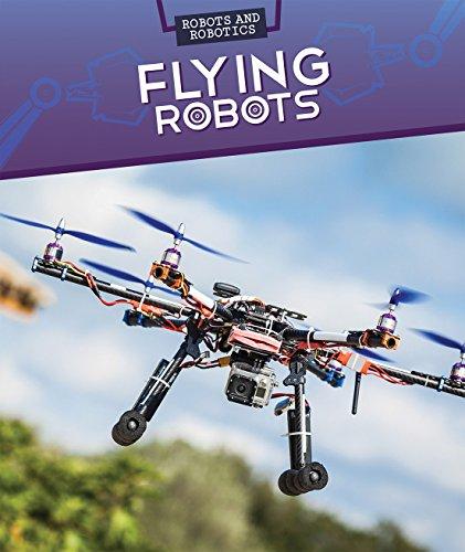 Flying Robots (Robots and Robotics)