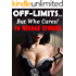 OFF LIMITS... But WHO CARES! 16 Juicy Menage Stories - Lusty Men, Eager Women, and Tons of Naughty Encounters! Short Story Romance Bundle Box Set Collection