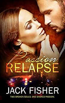 Passion Relapse by [Fisher, Jack]