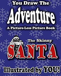 A Picture-Less Picture Book: The Skinny Santa (Picture-Less Picture Books) by Jason Jack (2012-11-04)