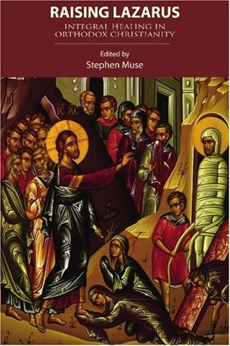 Raising Lazarus: Integral Healing in Orthodox Christianity