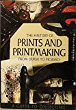 The history of prints and printmaking from Dürer to Picasso;: A guide to collecting