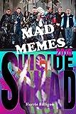 mad memes 2016 suicide squad edition
