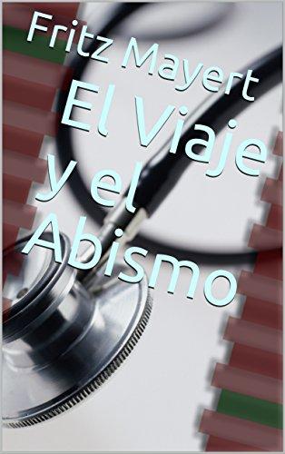 El Viaje y el Abismo (Spanish Edition)