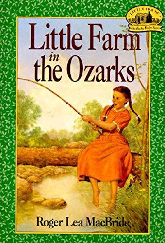 Little Farm in the Ozarks (Little House, The Rocky Ridge - Ozark Outlets
