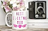 Best fucking mom - funny mothers day gift from son, from daughter - ceramic mug 11oz, birthday christmas gift, baby shower gift for new parents - new mom