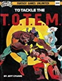 img - for To Tackle the T.O.T.E.M. (Villains & Vigilantes) book / textbook / text book