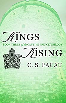 Kings Rising: Book Three of the Captive Prince Trilogy by [Pacat, C. S.]