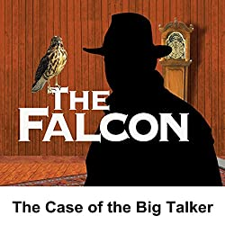 The Falcon: The Case of the Big Talker