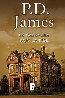 La calavera bajo la piel (Cordelia Gray) de [JAMES, P.D.]