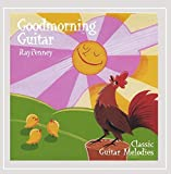 : Goodmorning Guitar: Classic Guitar Melodies