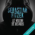 Le voleur de regards   Livre audio Auteur(s) : Sebastian Fitzek Narrateur(s) : Mathieu Buscatto