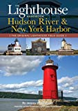 The Lighthouse Handbook: The Hudson River and New York Harbor (The Original Lighthouse Field Guides)