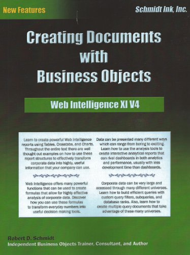Creating Documents with Business Objects: Web Intelligence 11, Vol. 4