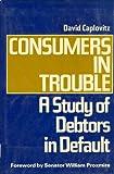 Consumers in Trouble, David Caplovitz and William Proxmire, 0029052602