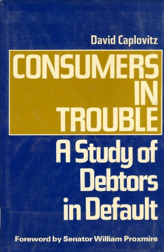 Consumers in Trouble: A Study of Debtors in Default