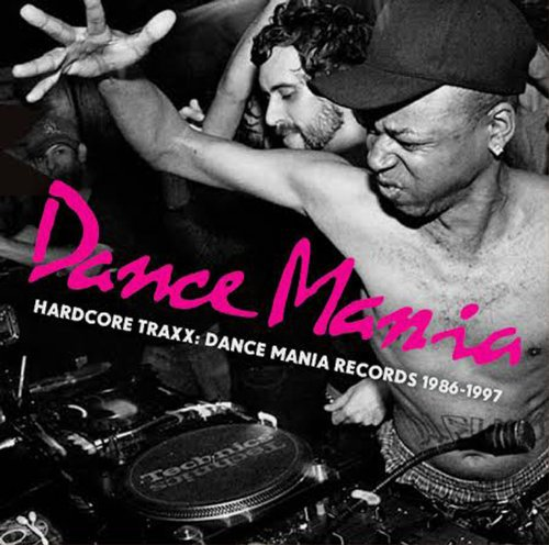 Hardcore Traxx: Dance Mania Records 1986-95