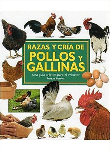 RAZAS Y CRIA DE POLLOS Y GALLINAS GUIAS DEL NATURALISTA-GANADERIA Y AVICULTURA: Amazon.es: F. BASSOM: Libros