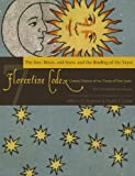 Florentine Codex: Book 7: Book 7: The Sun, the Moon and Stars, and the Binding of the Years (Florentine Codex: General History of the Things of New Spain)