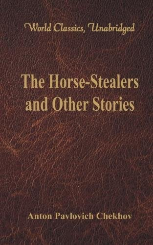 Read Online The Horse-Stealers and Other Stories (World Classics, Unabridged) pdf epub