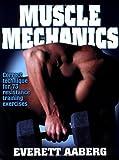 Muscle Mechanics, Everett Aaberg, 0880117966