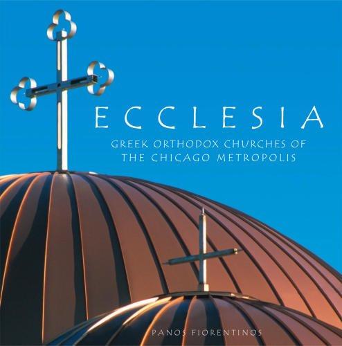 Ecclesia: Greek Orthodox Churches of the Chicago Metropolis pdf epub