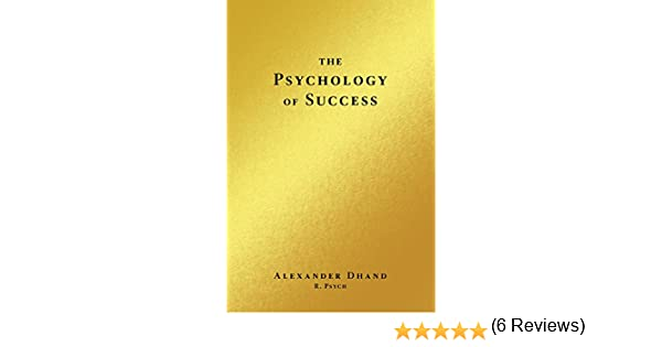 The psychology of success ebook alexander dhand amazon kindle the psychology of success ebook alexander dhand amazon kindle store fandeluxe Images