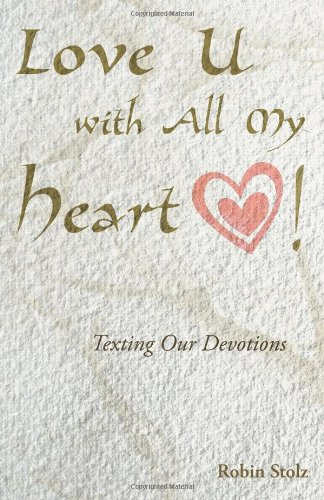 Love U with All My Heart!: Texting Our Devotions ebook