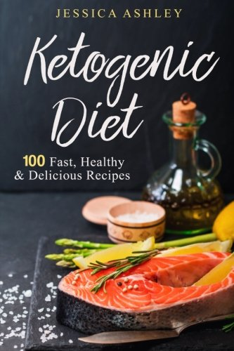 Ketogenic-Diet-An-Ultimate-Walkthrough-To-The-Ketogenic-Diet-100-Fast-Healthy-And-Delicious-Recipes