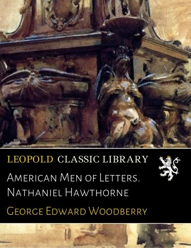 Download American Men of Letters. Nathaniel Hawthorne ebook
