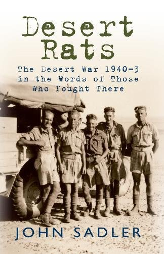 Desert Rats: The Desert War 1940-3 in the Words of Those Who Fought ()