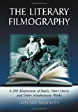 The Literary Filmography, Leonard Mustazza, 0786424710