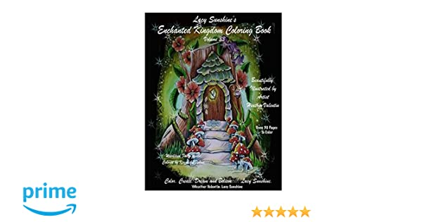 Lacy Sunshines Enchanted Kingdom Coloring Book Volume 33 Hidden Keys And Gems Magical Lands Dragons Fairies Adult By Heather Valentin