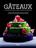 img - for Gateaux: 150 Large and Small Cakes, Cookies, and Desserts book / textbook / text book