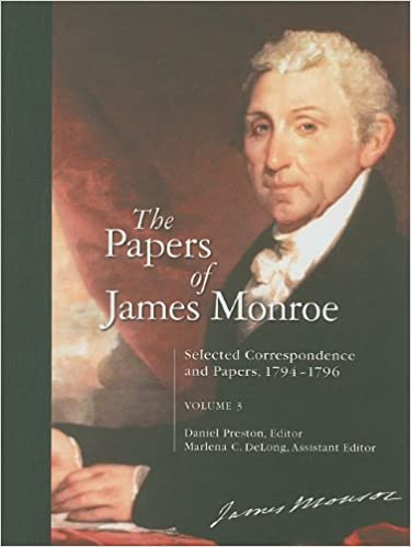 The Papers of James Monroe: Selected Correspondence and Papers, 1794–1796, Volume 3