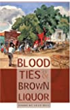 Blood Ties & Brown Liquor [Paperback] [2008] (Author) Sean Hill