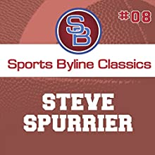 Sports Byline: Steve Spurrier Speech by Ron Barr Narrated by Ron Barr