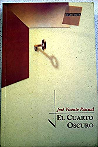 El cuarto oscuro: Amazon.co.uk: José Vicente Pascual ...