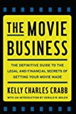 Book cover image for The Movie Business: The Definitive Guide to the Legal and Financial Se