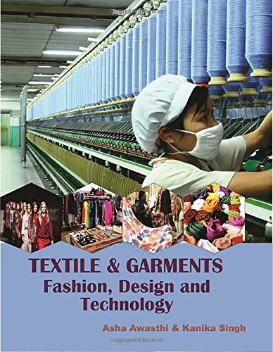 Textile Garments Fashion Design And Technology Awasthi Asha Kanika Singh 9789387295056 Amazon Com Books