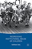 Redressing Institutional Abuse of Children, Daly, Kathleen, 1137414340