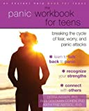 img - for The Panic Workbook for Teens: Breaking the Cycle of Fear, Worry, and Panic Attacks (An Instant Help Book for Teens) book / textbook / text book