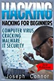 Hacking: Become The Ultimate Hacker – Computer Virus, Cracking, Malware, IT Security (Cyber Crime, Computer Hacking, How to Hack, Hacker, Computer Crime, Network Security, Software Security)