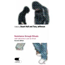 Resistance Through Rituals: Youth Subcultures in Post-War Britain (Cultural Studies Birmingham)